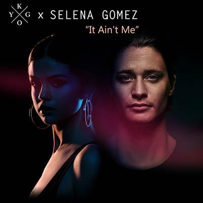 Kygo-x-Selena-Gomez---It-Ain't-Me-ARTWORK